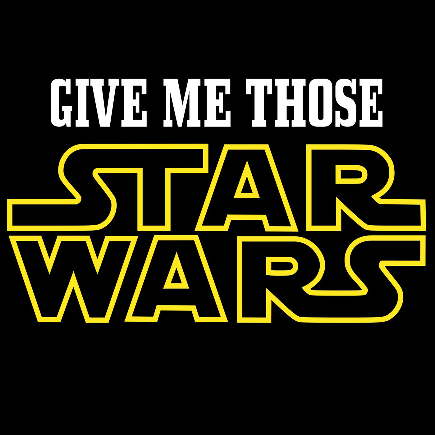 <![CDATA[Give Me Those Star Wars]]>