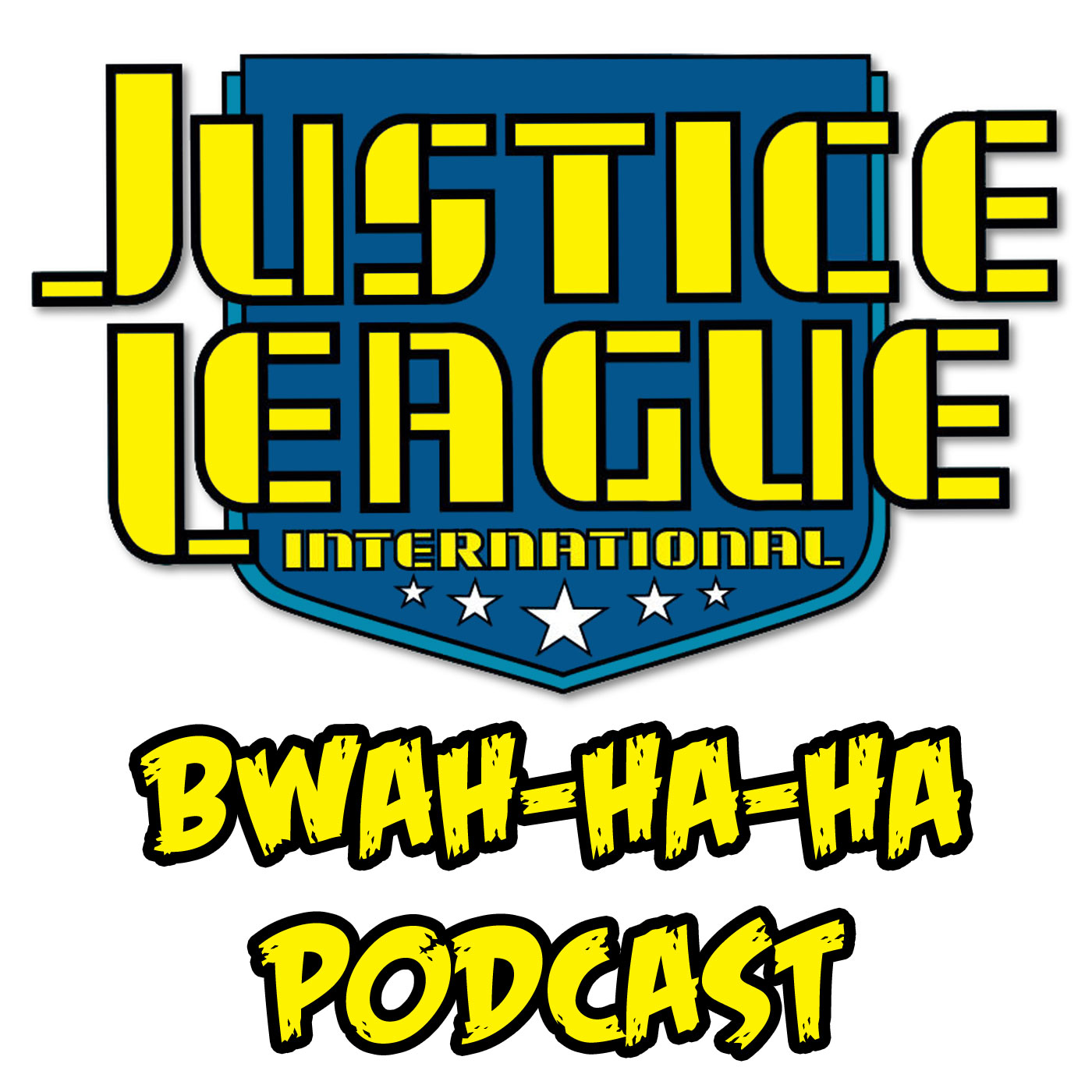 Justice League International: Bwah-Ha-Ha Podcast